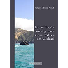 Les naufragés: Ou vingt mois sur un récif des îles Auckland (French Edition)