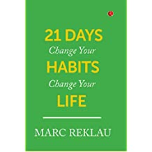 21 Days: Change Your Habits, Change Your Life