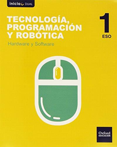 Tecnología. Programación Y Robótica. Hardware Y Software. ESO 1 (Inicia) - 9788467376234 (Inicia Dual)