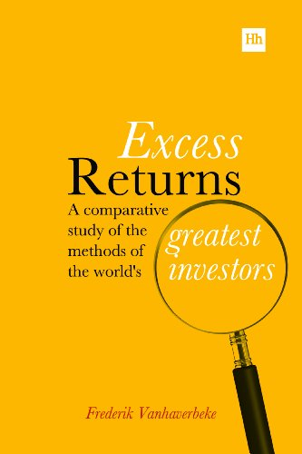 Excess Returns: A comparative study of the methods of the world's greatest investors por Frederik Vanhaverbeke