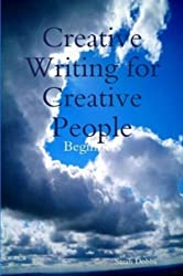 Creative Writing for Creative People: Beginners