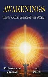 Awakenings: How to Awaken Someone from a Coma