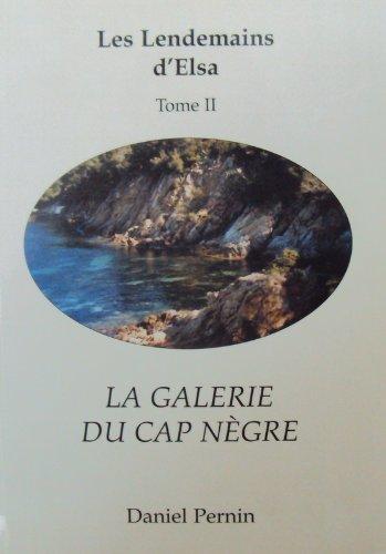 La galerie du Cap Nègre (Les lendemains d'Elsa)