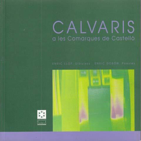 CALVARIS A LES COMARQUES DE CASTELLÓ (Varia) por ENRIC LLOP I ENRIC DOBÓN