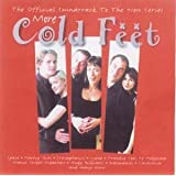 More Cold Feet: The Official Soundtrack To The New Series By Original TV Soundtrack (2002-04-21)