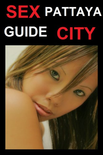 Pattaya : Thailand Sex Travel Guide (Aphrodite Collection Book 3) (English Edition)