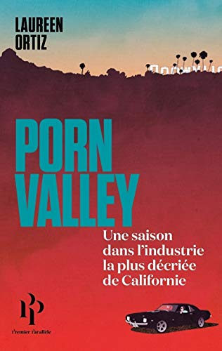 Porn Valley par Laureen Ortiz