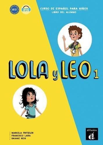 Lola y Leo: Libro Del Alumno + Audio MP3 Descargable 1 (A1.1) par Tirso de Molina