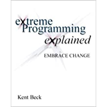 Extreme Programming Explained: Embrace Change by Kent Beck (1999-10-05)