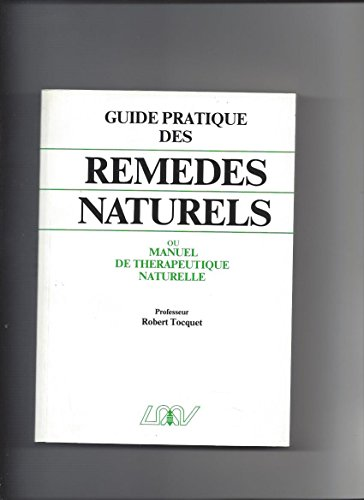 MANUEL DE THERAPEUTIQUE NATURELLE. HOMEOPATHIE,PHYTOTHERAPIE,REGIMES ALIMENTAIRES,RYTHMES,CRENOTHERAPIE?.