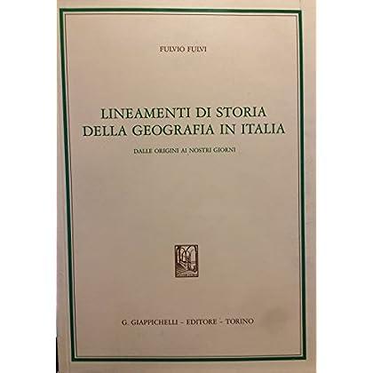 Lineamenti Di Storia Della Geografia In Italia. Dalle Origini Ai Nostri Giorni