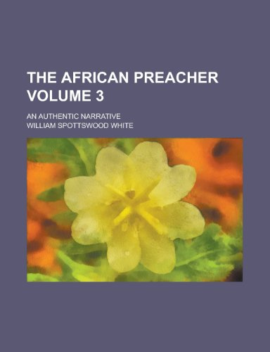 The African preacher; An authentic narrative Volume 3