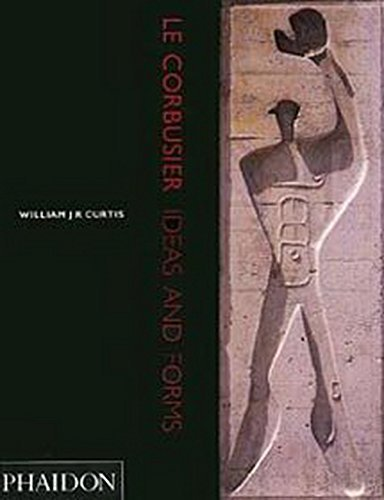 Le Corbusier: Ideas and Forms by William J.R. Curtis (1994-01-01)