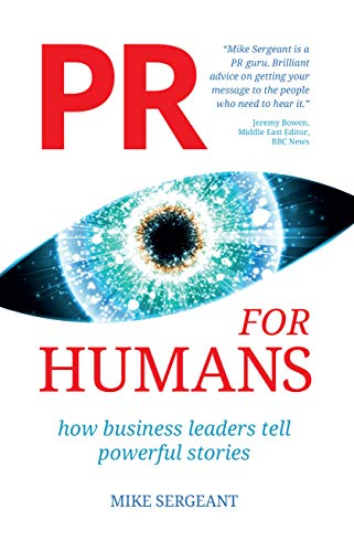 PR for Humans: How business leaders tell powerful stories (English Edition)