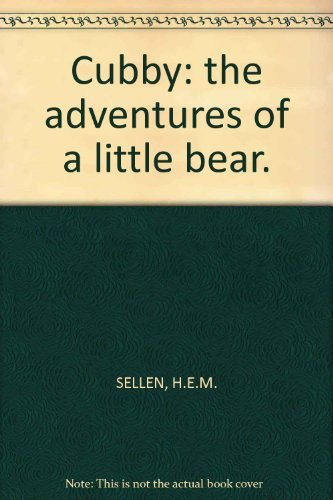 Cubby: the adventures of a little bear.