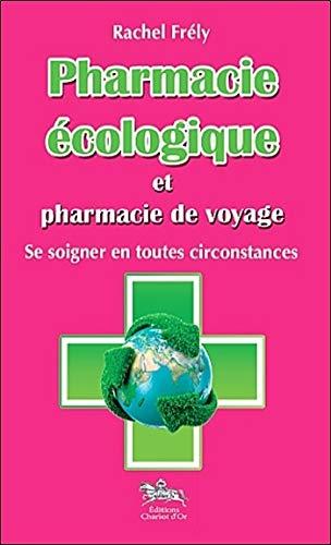 Pharmacie écologique et pharmacie de voyage par Rachel Frély