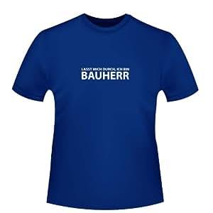 Lasst mich durch, ich bin Bauherr, Herren T-Shirt - Fairtrade, Größe S, royalblau