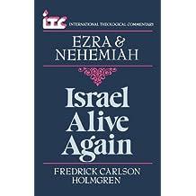 Ezra and Nehemiah: Israel Alive Again (International theological commentary)