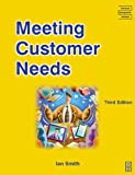 Meeting Customer Needs (CMI Open Learning Programme)