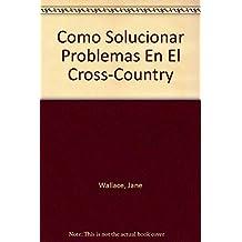 Como Solucionar Problemas En El Cross-Country (Guias Ecuestres Ilustradas)