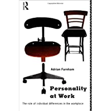 Personality at Work: Individual Differences in the Workplace: Role of Individual Differences in the Workplace