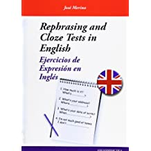 Rephrasing and cloze tests in English: ejercicios de expresión en inglés