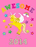 Awesome Since 2014: Unicorn Blank Hand Writing Calligraphy Notebook Paper | Magical Pink Cover for Girls Born this Year | Kids Practice Alphabet ... Book for Children in Preschool K-1 K-2 K-3
