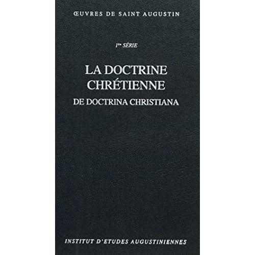 Oeuvres de Saint Augustin, volume 11, tome 2. La Doctrine chrétienne