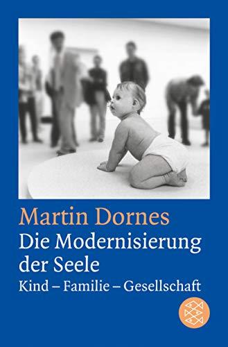 Die Modernisierung der Seele: Kind-Familie-Gesellschaft