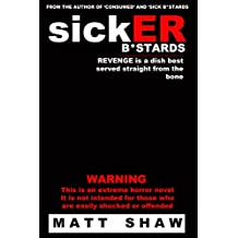 SickER Bastards: A Novel of Extreme Horror, Sex and Gore
