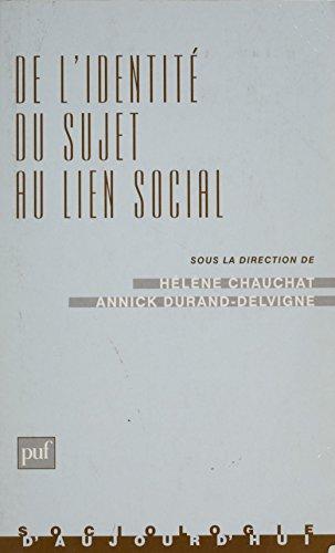 De l'identité du sujet au lien social: L'étude des processus identitaires