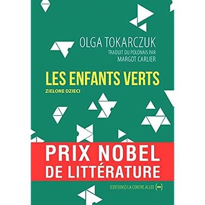 Les Enfants Verts: Par la lauréate du Prix Nobel de Littérature 2018 (Fictions d'Europe)