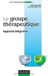 Le groupe thérapeutique - Approche intégrative