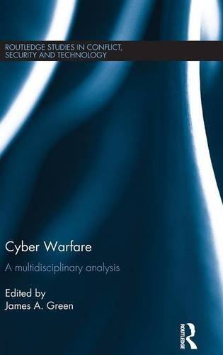Cyber Warfare: A Multidisciplinary Analysis (Routledge Studies in Conflict, Security and Technology)