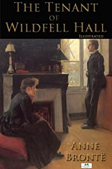 The Tenant of Wildfell Hall (Illustrated) (English Edition) par [Brontë, Anne]