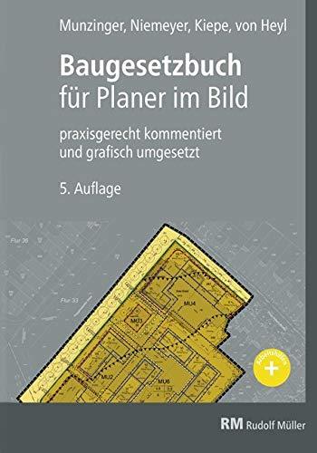 Baugesetzbuch für Planer im Bild: praxisgerecht kommentiert und grafisch umgesetzt