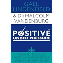 Positive Under Pressure by Gael Lindenfield (2000-06-05)