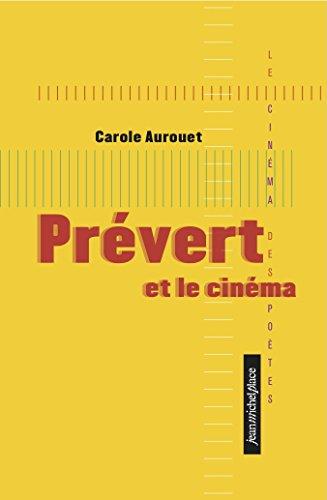 Prévert et le cinéma par Carole Aurouet