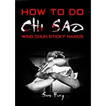 How To Do Chi Sao: Wing Chun Sticky Hands (Self Defense Book 5) (English Edition)