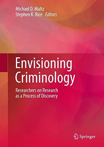 Envisioning Criminology: Researchers on Research as a Process of Discovery (2015-06-11)