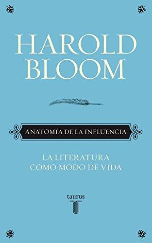 Anatomía de la influencia (Historia) por Harold Bloom
