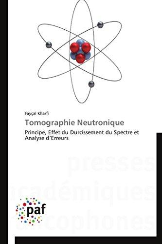 Tomographie Neutronique: Principe, Effet du Durcissement du Spectre et Analyse d'Erreurs (Omn.Pres.Franc.)