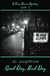 Good Dog, Bad Dog: A Sam Russo Mystery by Ki Longfellow (April 02,2013)