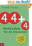 44 plus 4 Methoden für die Bibelarbei...