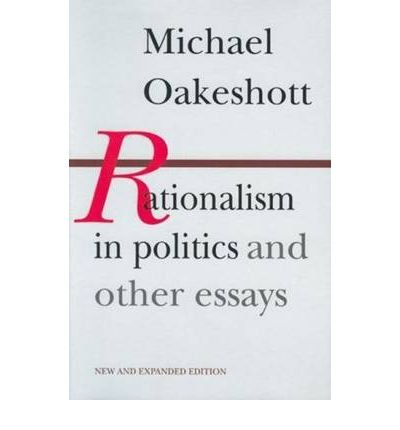[(Rationalism in Politics and Other Essays)] [ By (author) Michael Oakeshott, Edited by Timothy Fuller ] [March, 2010]