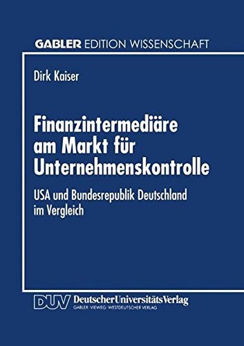 Finanzintermediäre am Markt für Unternehmenskontrolle: USA und Bundesrepublik Deutschland im Vergleich (Gabler Edition Wissenschaft)