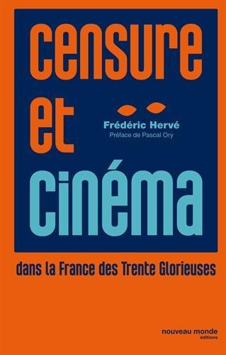 Censure et cinéma dans la France des Trente Glorieuses