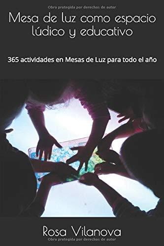 Mesa luz como espacio lúdico educativo: 365 actividades