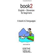 Book2 English - Slovenian For Beginners: A Book In 2 Languages