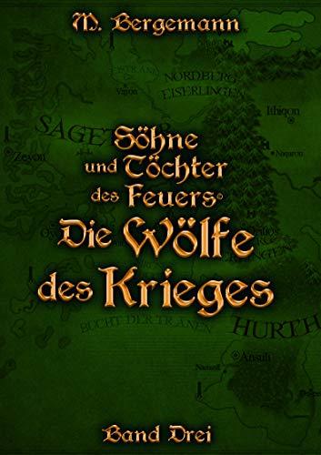 Die Wölfe des Krieges (Söhne und Töchter des Feuers 3)